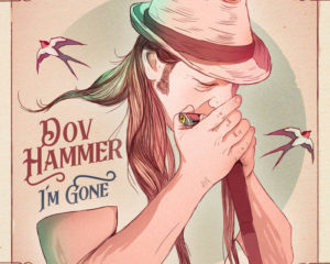 I'm Gone by Dov Hammer